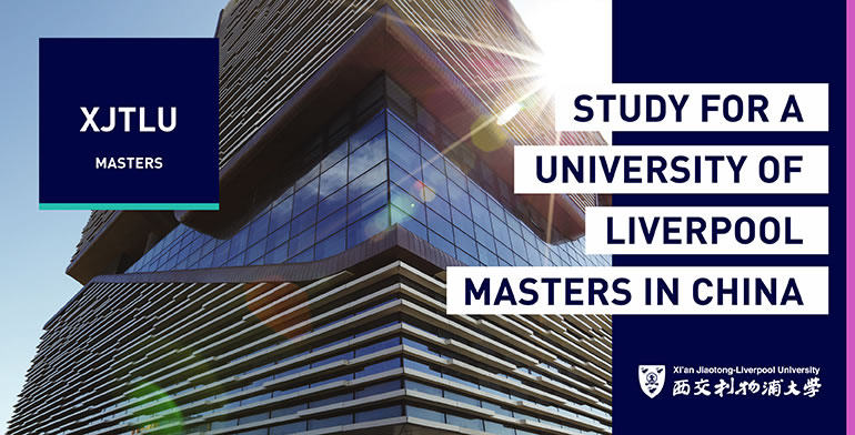 Study in the right place, at the right time – XJTLU, China