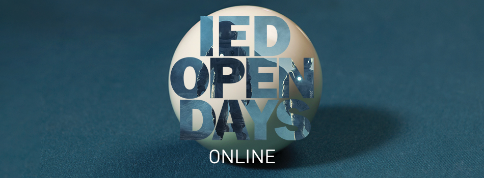 IED – ISTITUTO EUROPEO DI DESIGN ONLINE OPEN DAYS 5-9 July 2021 Open Day