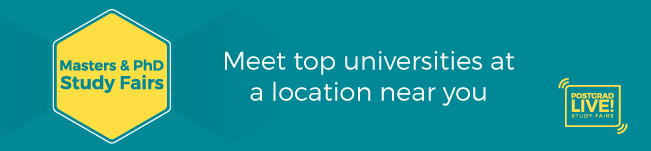 Postgrad LIVE! Masters and PhD Study Fairs - Meet top universities at a location near you